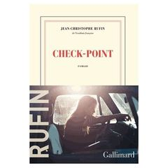 Jean-christophe rufin Check point le livre