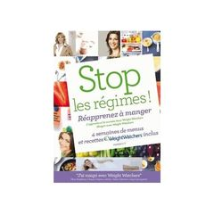 Stop les régimes ! Réapprenez à manger- Weight Watchers
