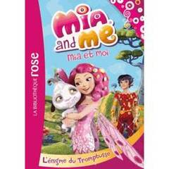 Mia and me Tome 2- L'éngime du Tromptusse